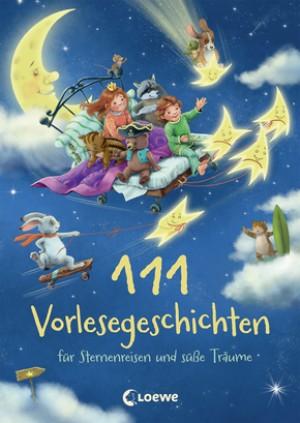 111 Vorlesegeschichten-Sternreisen und süße Träume