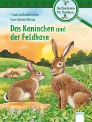Das Kaninchen und der Feldhase Sachwissen für Erstleser