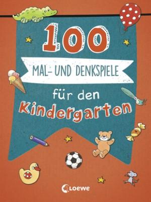 100 Mal- und Denkspiele für den Kindergarten